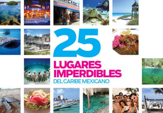 25 lugares imperdibles del Caribe Mexicano